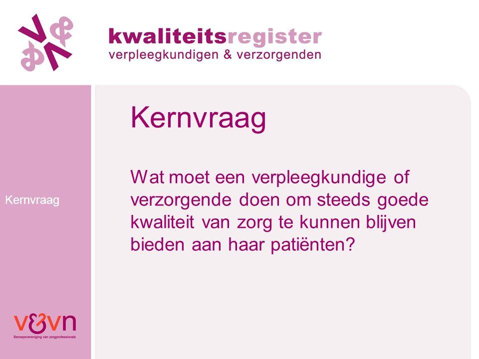 Programma Verdiepingssessies Sessie 1: Registratie in het KR V&V: wordt de patiënt er beter van.