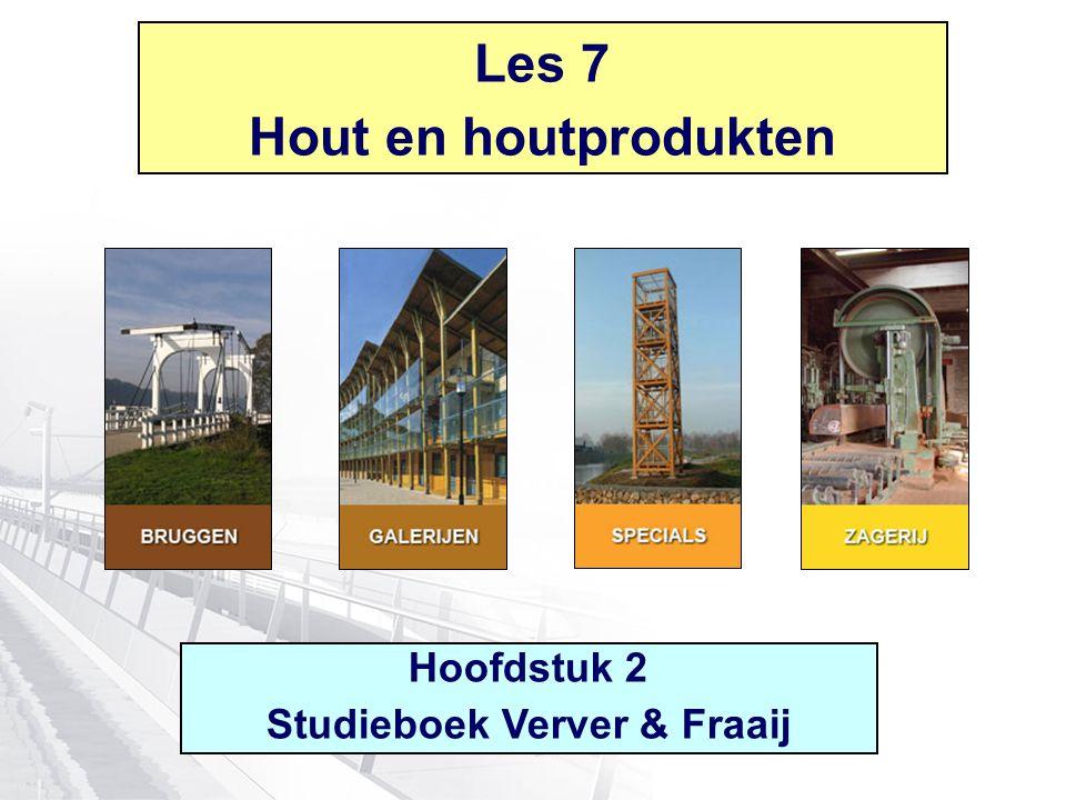 Les 7 Hout en houtprodukten Hoofdstuk 2 Studieboek Verver & Fraaij