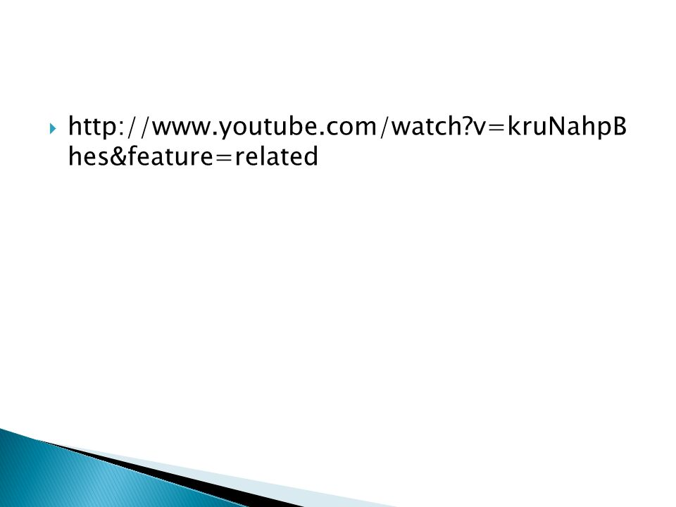  http://www.youtube.com/watch?v=kruNahpB hes&feature=related