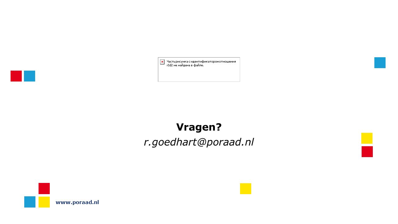 www.poraad.nl Vragen? r.goedhart@poraad.nl