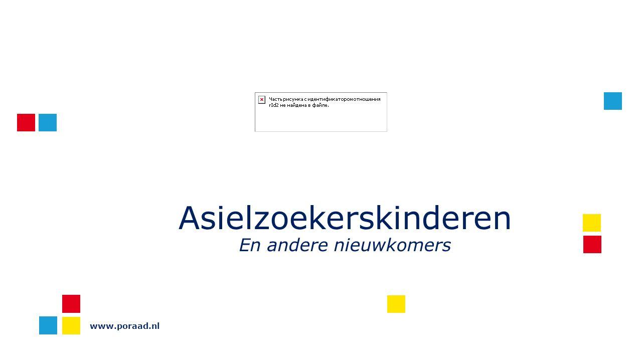 www.poraad.nl Asielzoekerskinderen En andere nieuwkomers