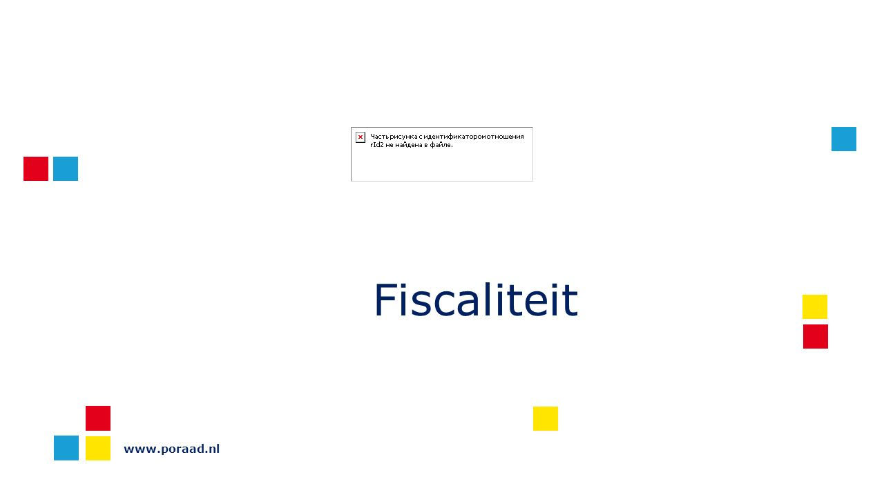 www.poraad.nl Fiscaliteit