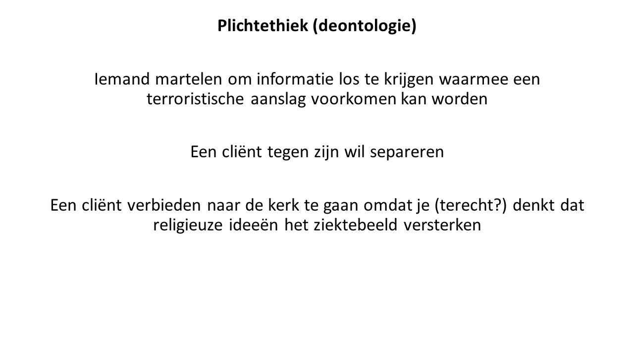 Plichtethiek (deontologie) Iemand martelen om informatie los te krijgen waarmee een terroristische aanslag voorkomen kan worden Een cliënt tegen zijn