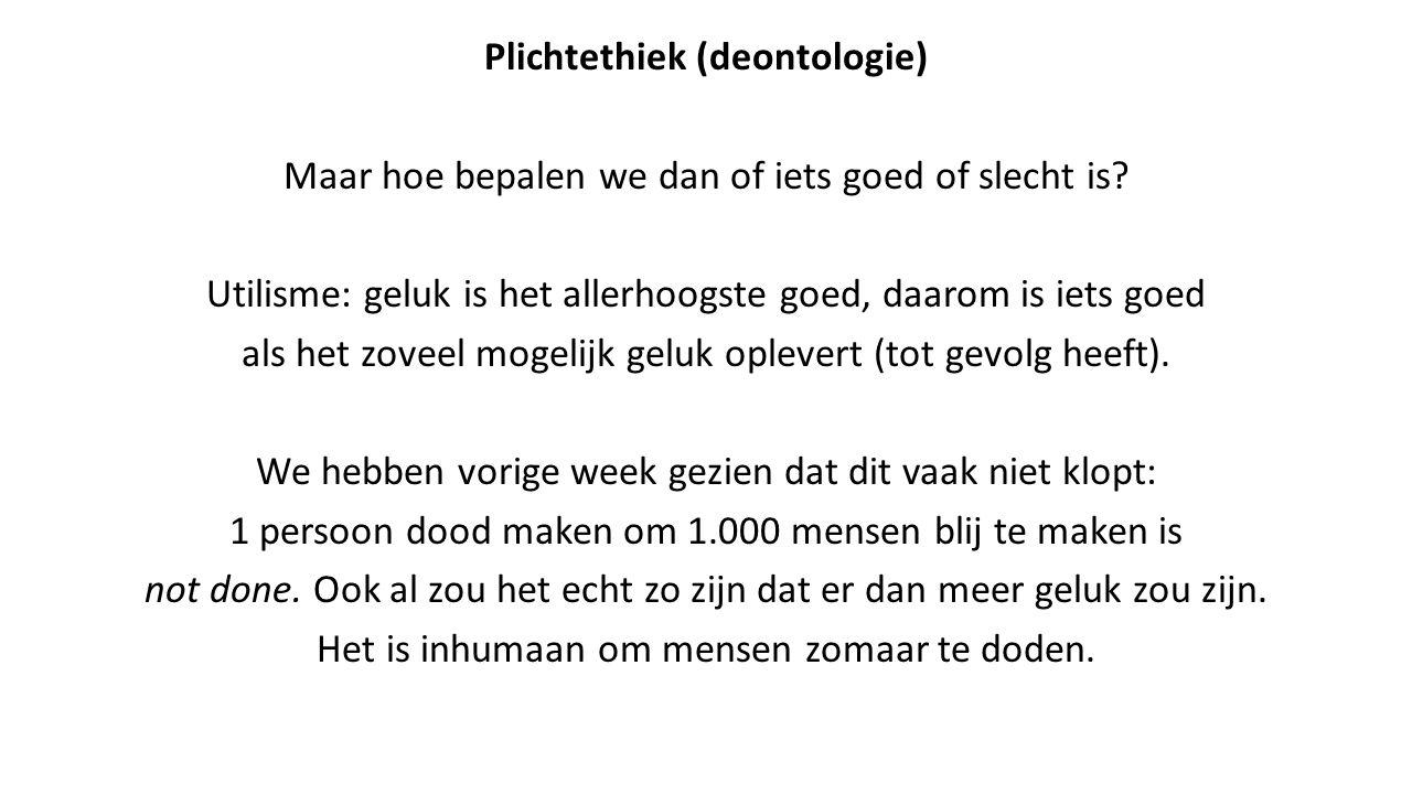 Plichtethiek (deontologie) Er zijn ook hypothetische imperatieven.