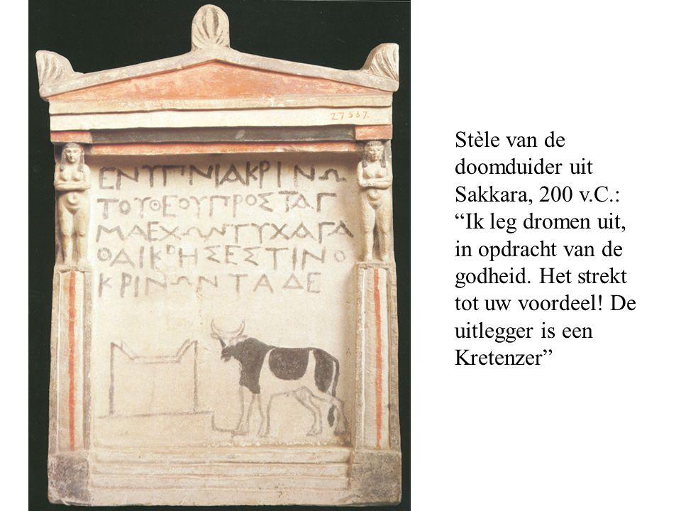 Stèle van de doomduider uit Sakkara, 200 v.C.: Ik leg dromen uit, in opdracht van de godheid.