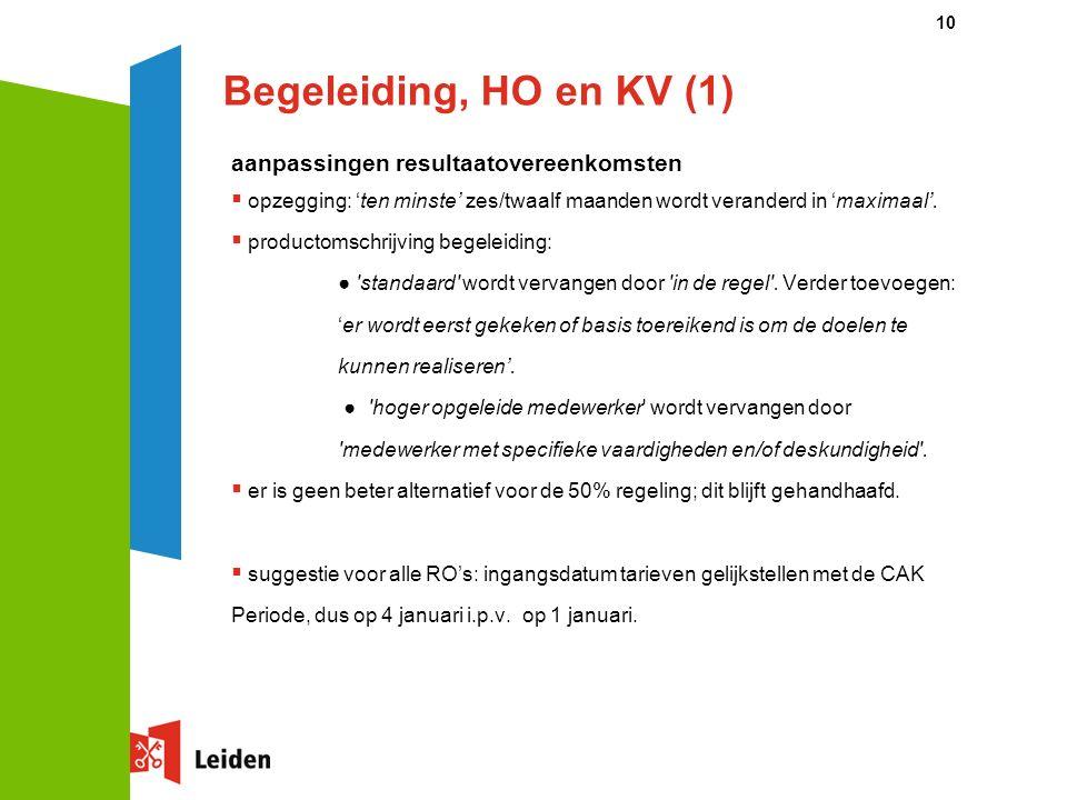 Begeleiding, HO en KV (1) aanpassingen resultaatovereenkomsten  opzegging: 'ten minste' zes/twaalf maanden wordt veranderd in 'maximaal'.
