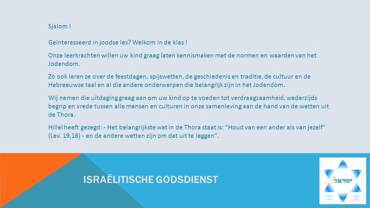 ISRAËLITISCHE GODSDIENST Sjalom . Geïnteresseerd in joodse les.