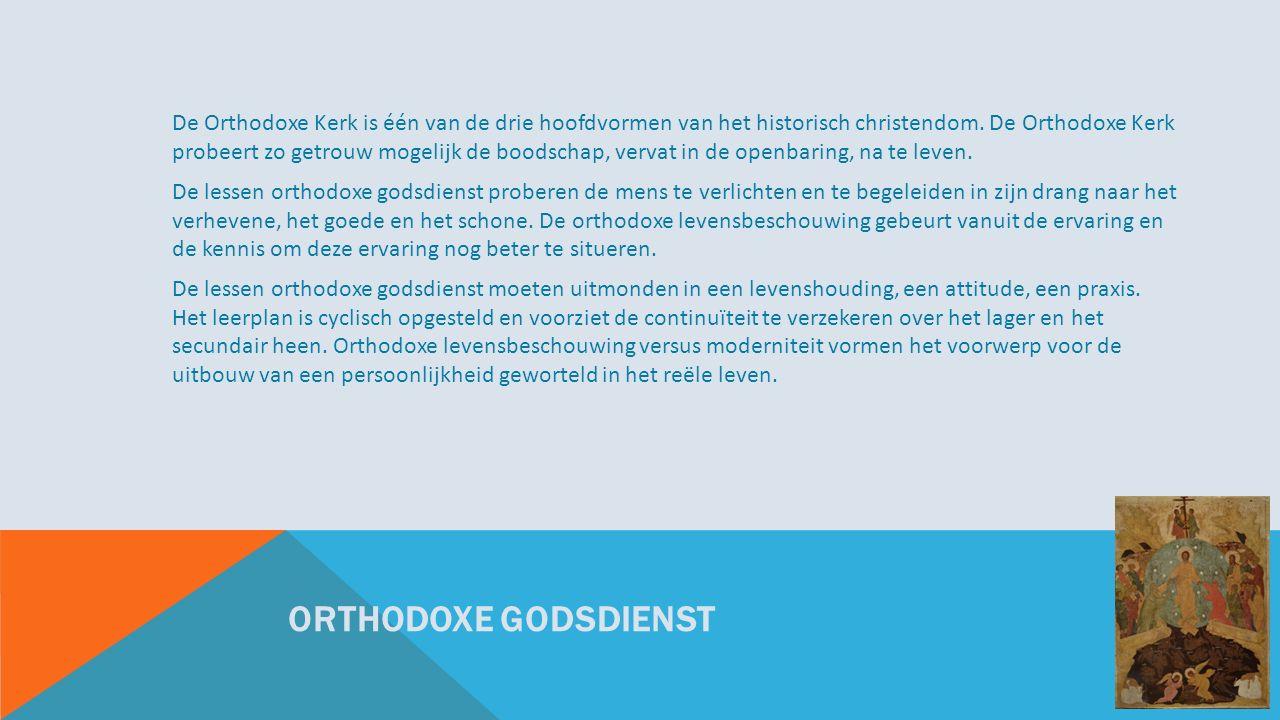 ORTHODOXE GODSDIENST De Orthodoxe Kerk is één van de drie hoofdvormen van het historisch christendom.