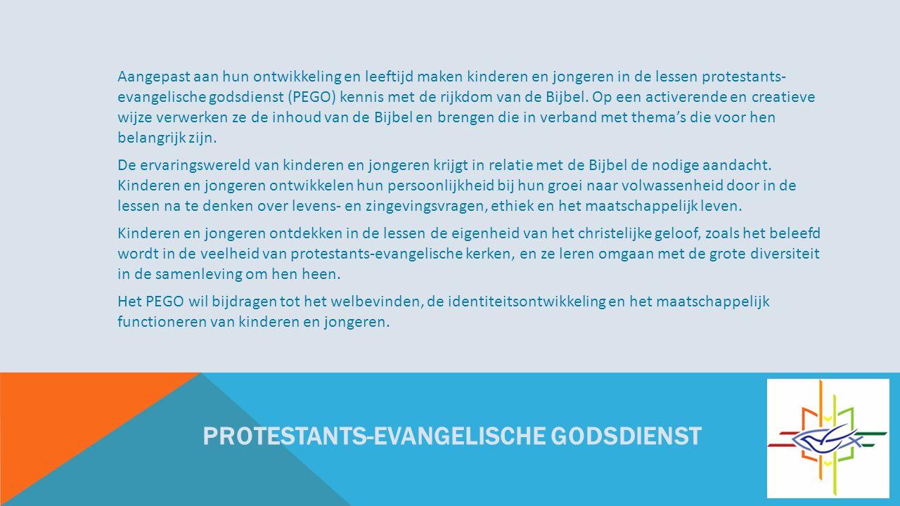 PROTESTANTS-EVANGELISCHE GODSDIENST Aangepast aan hun ontwikkeling en leeftijd maken kinderen en jongeren in de lessen protestants- evangelische godsdienst (PEGO) kennis met de rijkdom van de Bijbel.