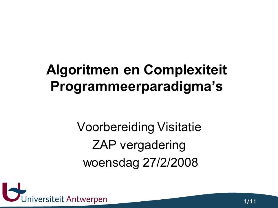 2/11 Algoritmen en Complexiteit: Inhoud week inhoud 1 - 4 Uniforme worst-case tijdscomplexiteit, toegepast op sorteeralgoritmen: big-o, big-omega lexicografisch sorteren comparison-based sorteren 5 - 6 Modellen: RAM, RASP, TM en de verbanden ertussen.