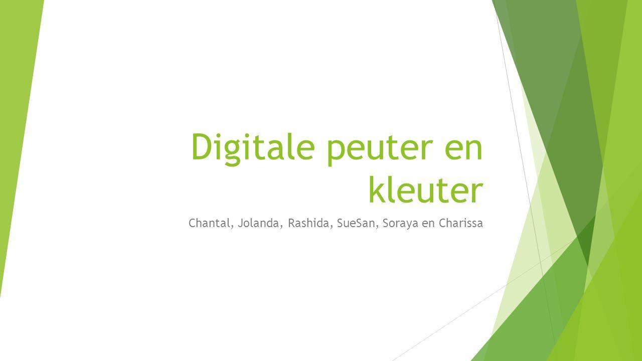 Digitale peuter en kleuter Chantal, Jolanda, Rashida, SueSan, Soraya en Charissa