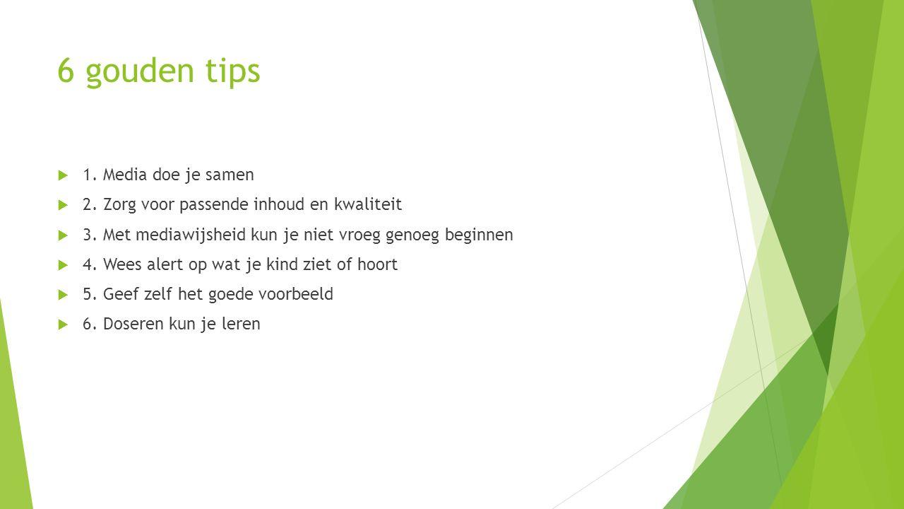 6 gouden tips  1. Media doe je samen  2. Zorg voor passende inhoud en kwaliteit  3.