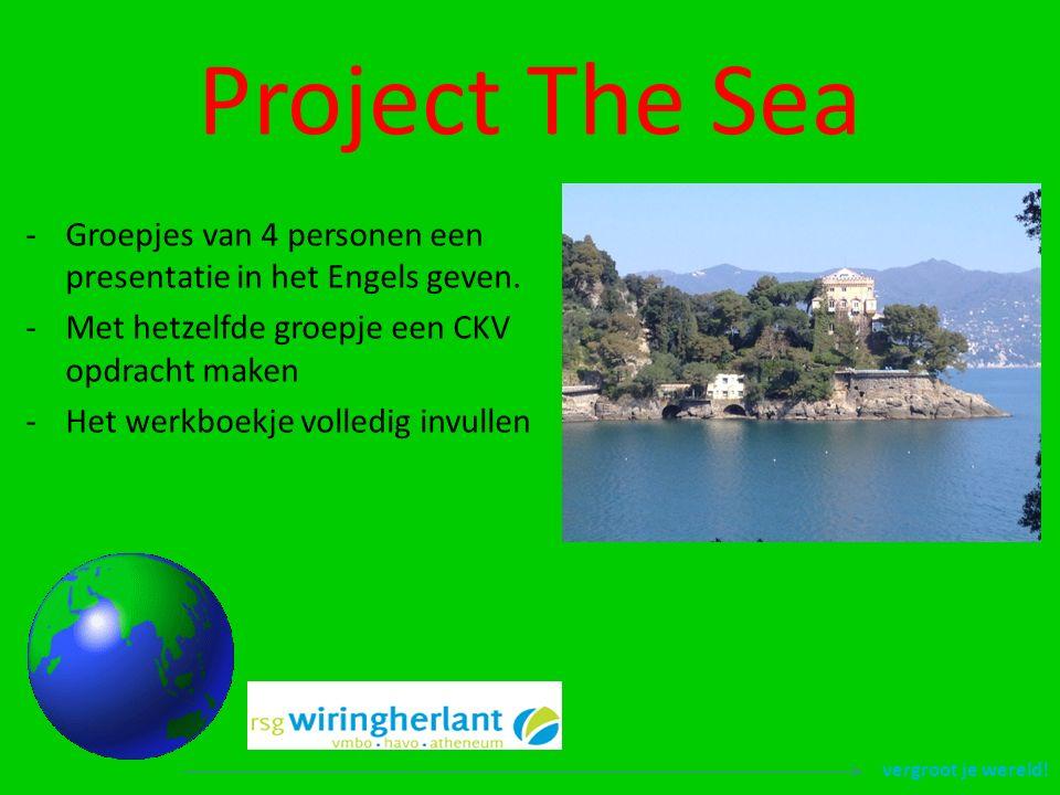 vergroot je wereld. Project The Sea -Groepjes van 4 personen een presentatie in het Engels geven.