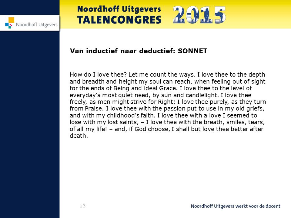 13 Van inductief naar deductief: SONNET How do I love thee.