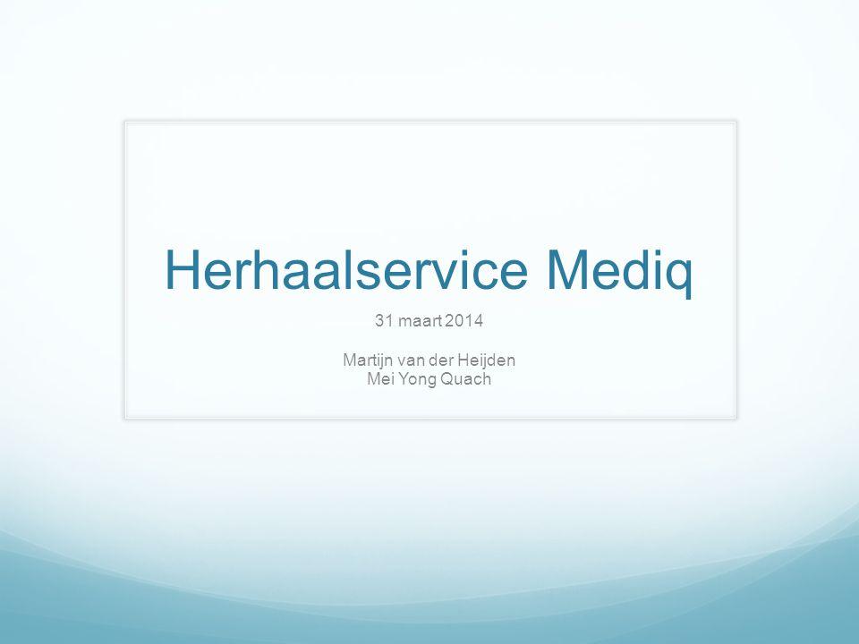 Herhaalservice Mediq 31 maart 2014 Martijn van der Heijden Mei Yong Quach