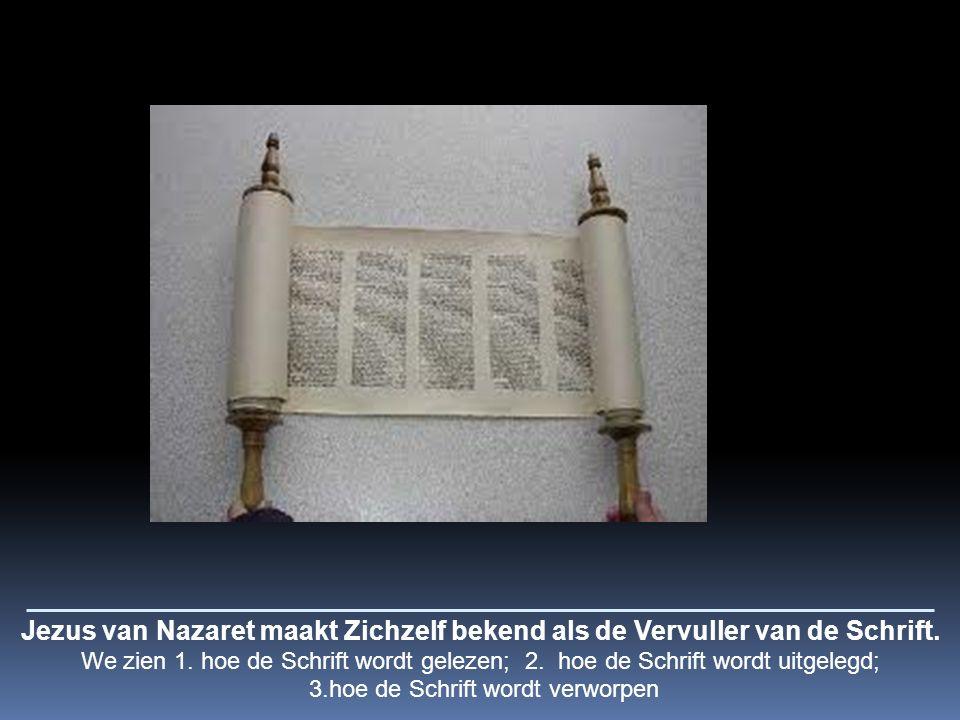 Jezus van Nazaret maakt Zichzelf bekend als de Vervuller van de Schrift.