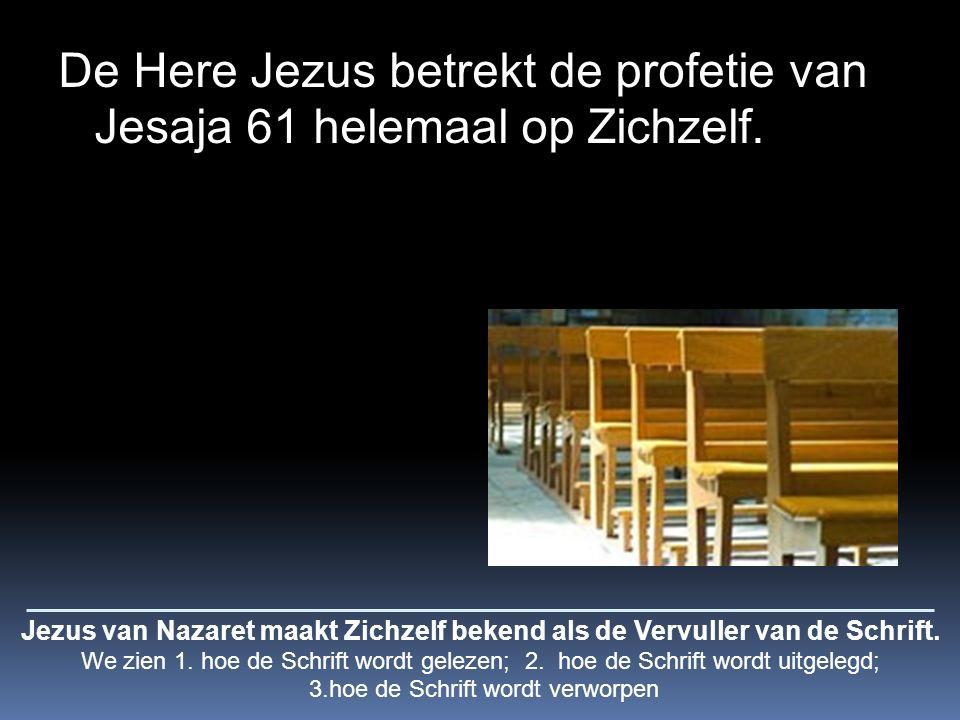 De Here Jezus betrekt de profetie van Jesaja 61 helemaal op Zichzelf.