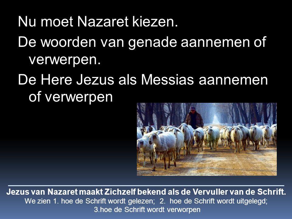 Nu moet Nazaret kiezen. De woorden van genade aannemen of verwerpen.