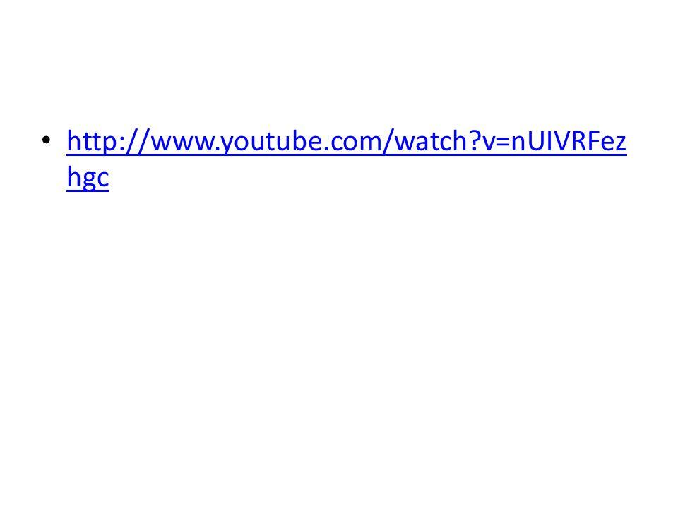 http://www.youtube.com/watch?v=nUIVRFez hgc http://www.youtube.com/watch?v=nUIVRFez hgc
