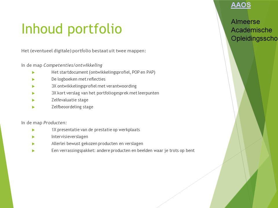 Inhoud portfolio Het (eventueel digitale) portfolio bestaat uit twee mappen: In de map Competenties/ontwikkeling  Het startdocument (ontwikkelingspro