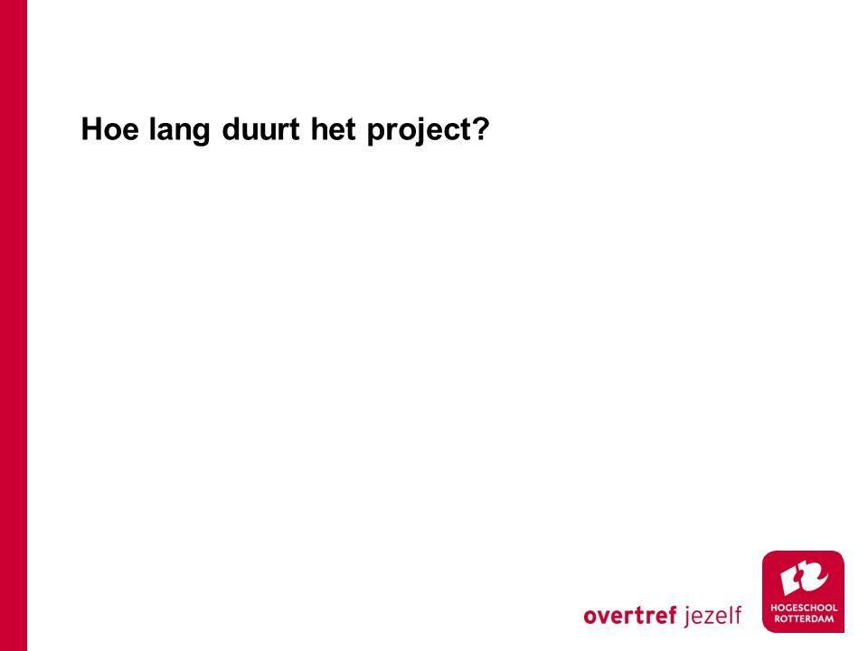 Hoe lang duurt het project?