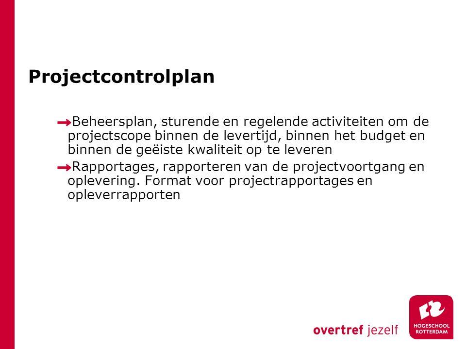 Projectcontrolplan Beheersplan, sturende en regelende activiteiten om de projectscope binnen de levertijd, binnen het budget en binnen de geëiste kwal