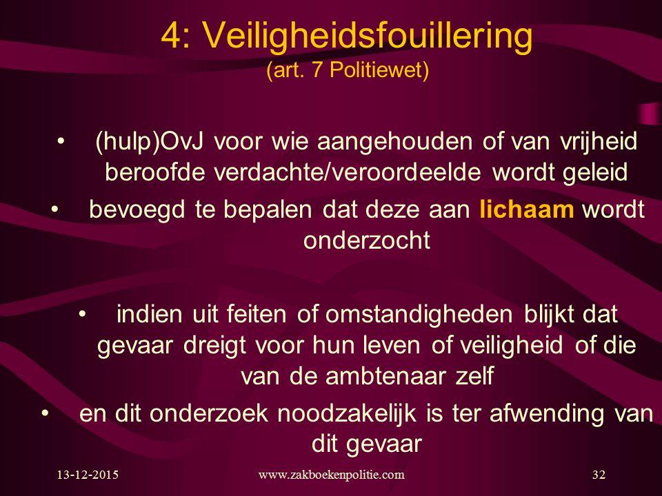 13-12-2015www.zakboekenpolitie.com32 4: Veiligheidsfouillering (art.