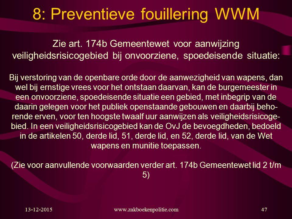13-12-2015www.zakboekenpolitie.com47 Zie art. 174b Gemeentewet voor aanwijzing veiligheidsrisicogebied bij onvoorziene, spoedeisende situatie: Bij ver