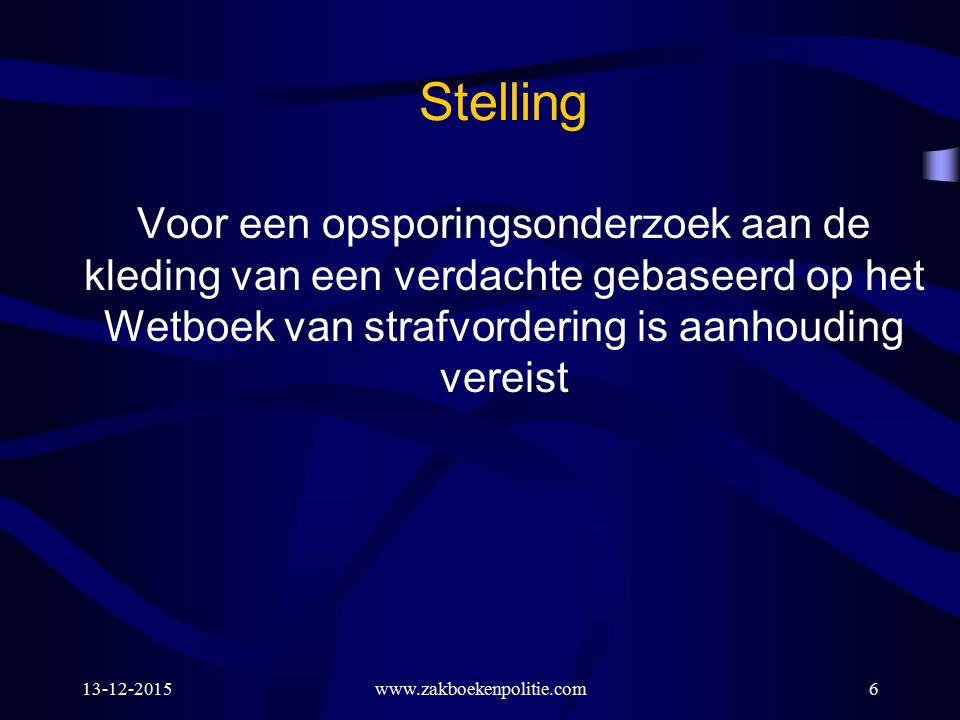 13-12-2015www.zakboekenpolitie.com57 Antwoord stelling Inderdaad mag alleen een verdachte gedwongen worden tot afname en niet bijv.