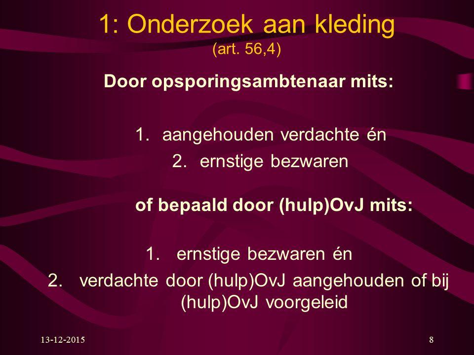 13-12-2015www.zakboekenpolitie.com39 5: Administratieve/insluitingsfouillering (9 Politiewet en 28 e.v.