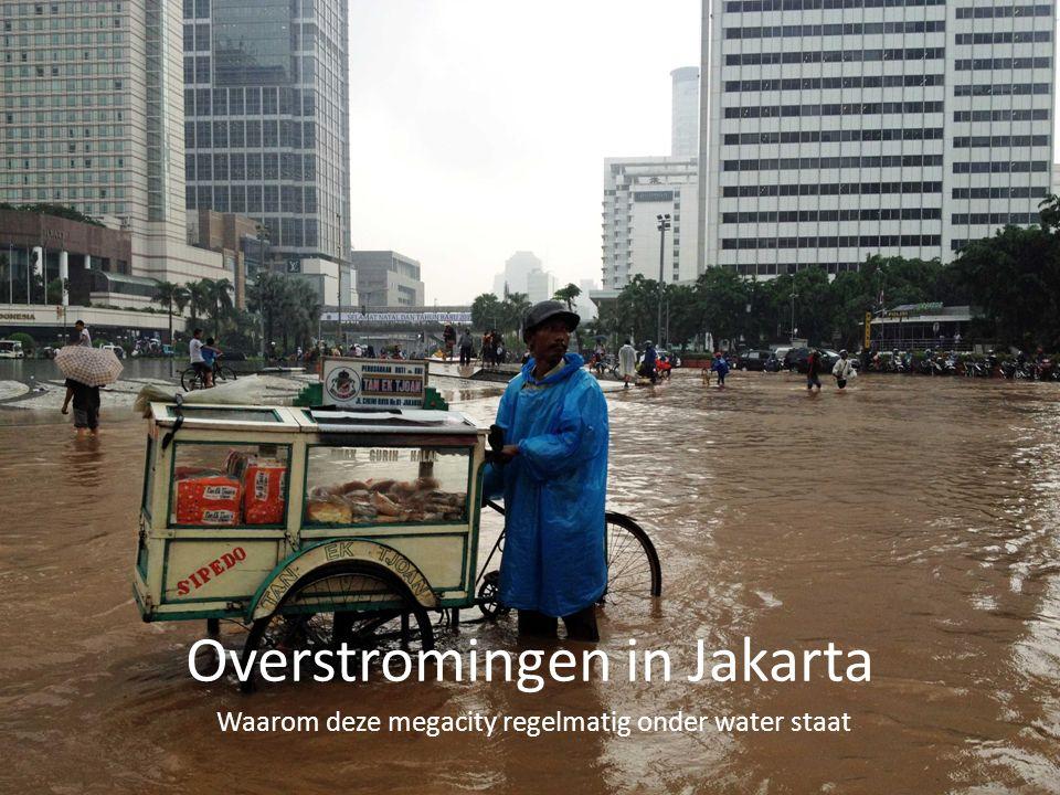 Overstromingen in Jakarta Waarom deze megacity regelmatig onder water staat