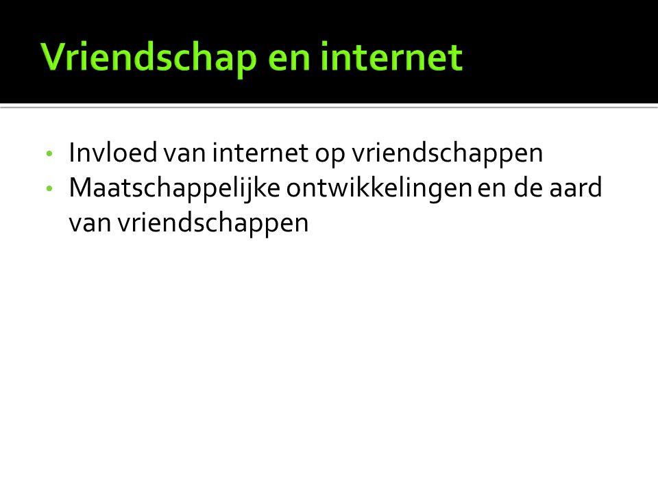 Invloed van internet op vriendschappen Maatschappelijke ontwikkelingen en de aard van vriendschappen