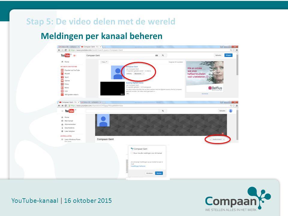 Meldingen per kanaal beheren YouTube-kanaal | 16 oktober 2015 Stap 5: De video delen met de wereld
