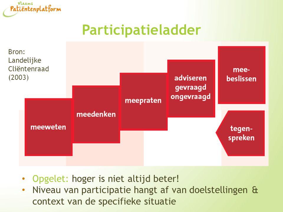 Participatieladder Opgelet: hoger is niet altijd beter! Niveau van participatie hangt af van doelstellingen & context van de specifieke situatie Bron: