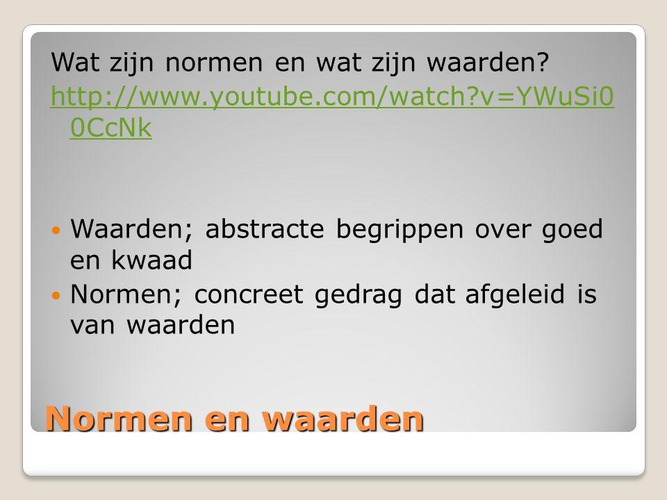 Normen en waarden Wat zijn normen en wat zijn waarden? http://www.youtube.com/watch?v=YWuSi0 0CcNk Waarden; abstracte begrippen over goed en kwaad Nor