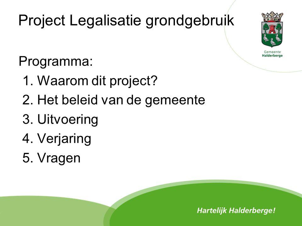 Project Legalisatie grondgebruik Programma: 1. Waarom dit project.