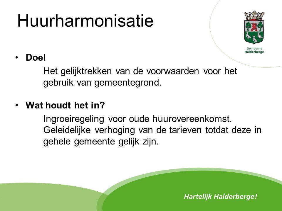 Huurharmonisatie Doel Het gelijktrekken van de voorwaarden voor het gebruik van gemeentegrond.
