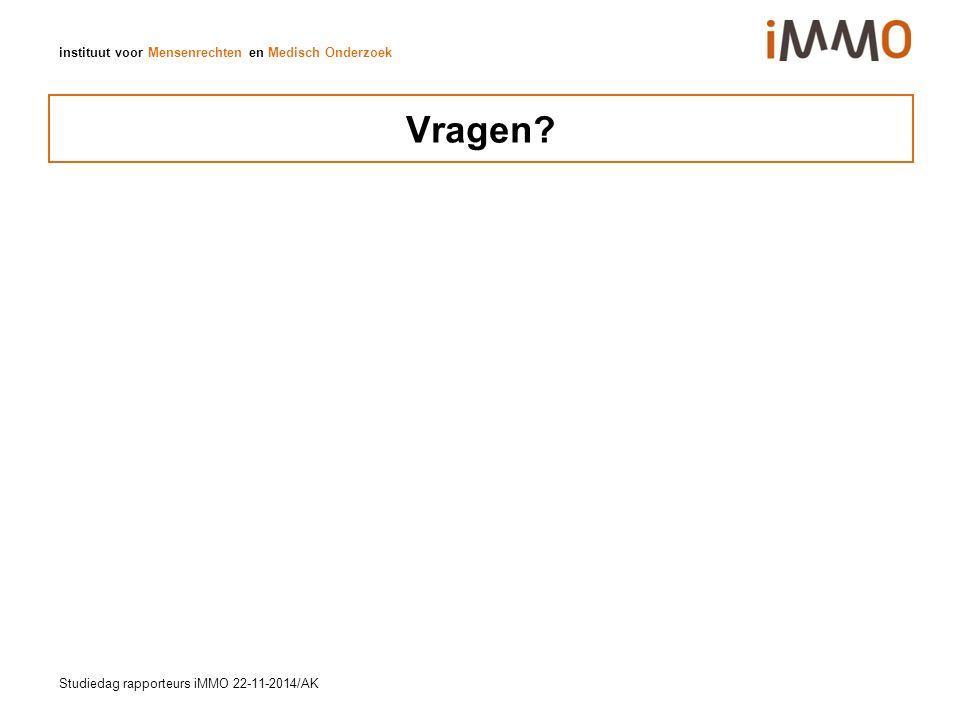 instituut voor Mensenrechten en Medisch Onderzoek Vragen? Studiedag rapporteurs iMMO 22-11-2014/AK