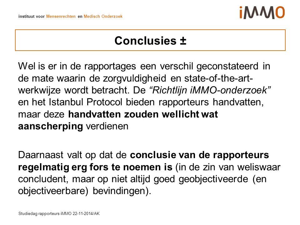 instituut voor Mensenrechten en Medisch Onderzoek Conclusies ± Wel is er in de rapportages een verschil geconstateerd in de mate waarin de zorgvuldigheid en state-of-the-art- werkwijze wordt betracht.