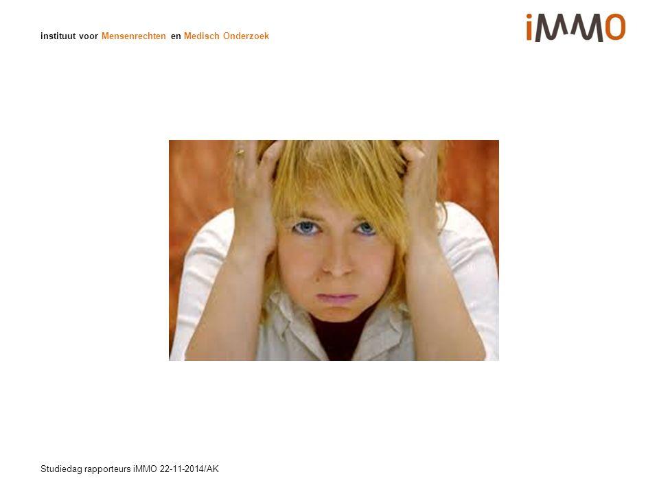 instituut voor Mensenrechten en Medisch Onderzoek Studiedag rapporteurs iMMO 22-11-2014/AK