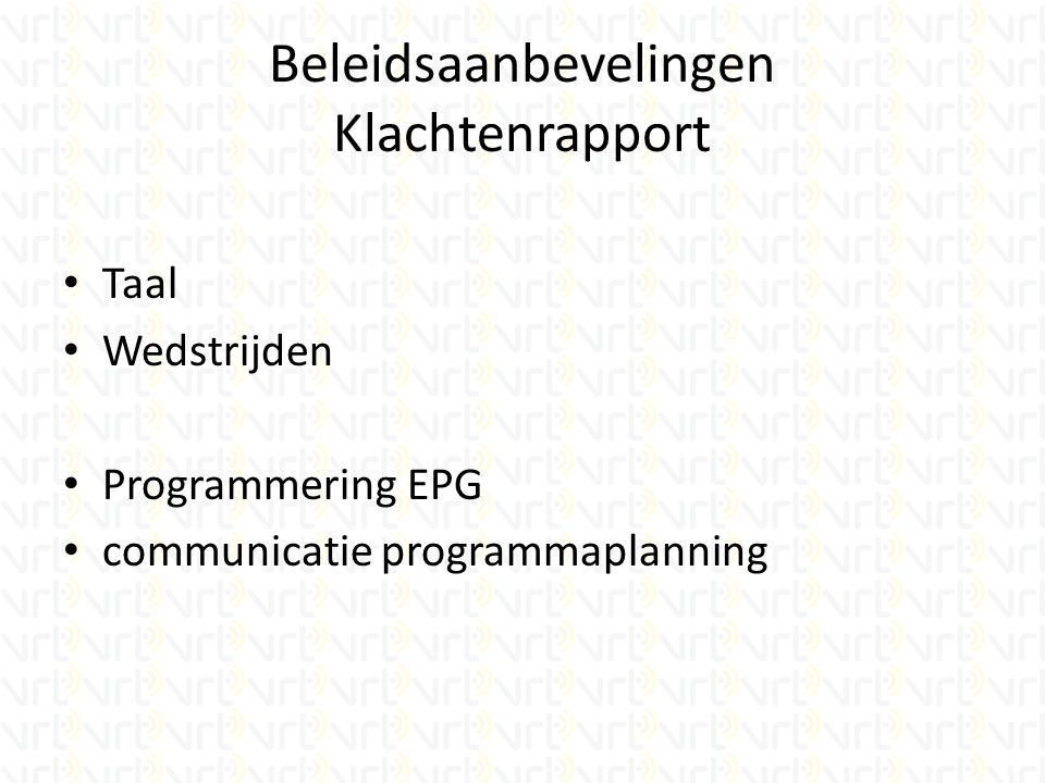 Beleidsaanbevelingen Klachtenrapport Taal Wedstrijden Programmering EPG communicatie programmaplanning