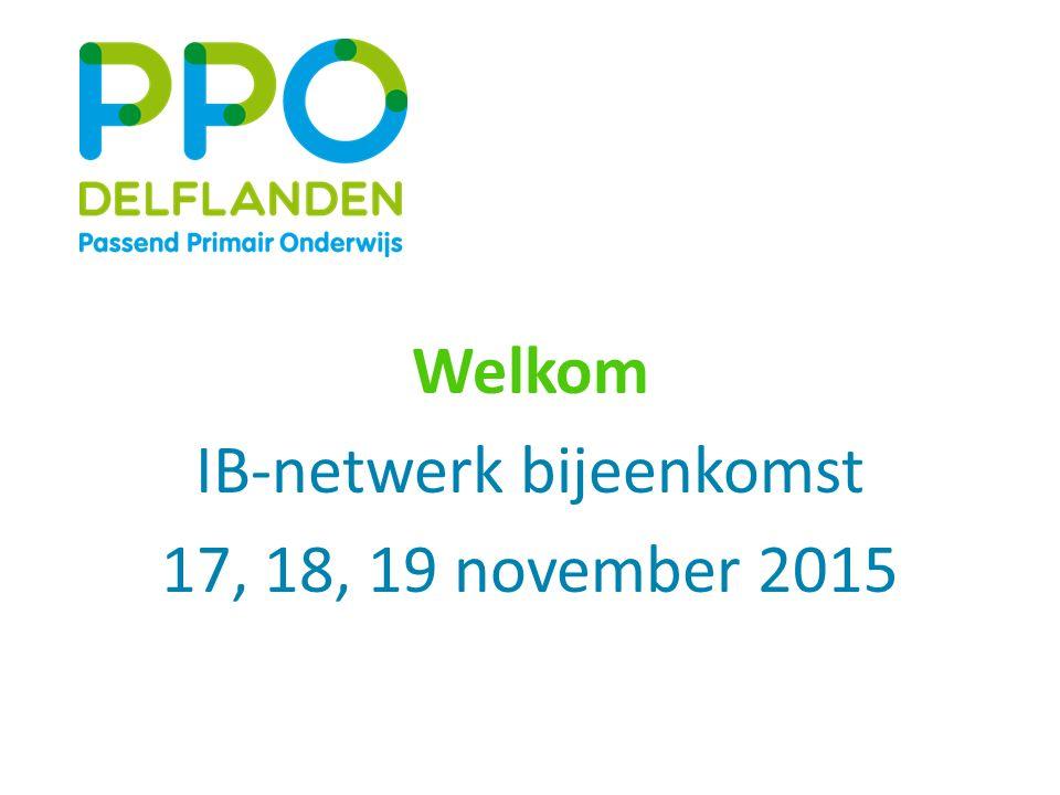 Welkom IB-netwerk bijeenkomst 17, 18, 19 november 2015