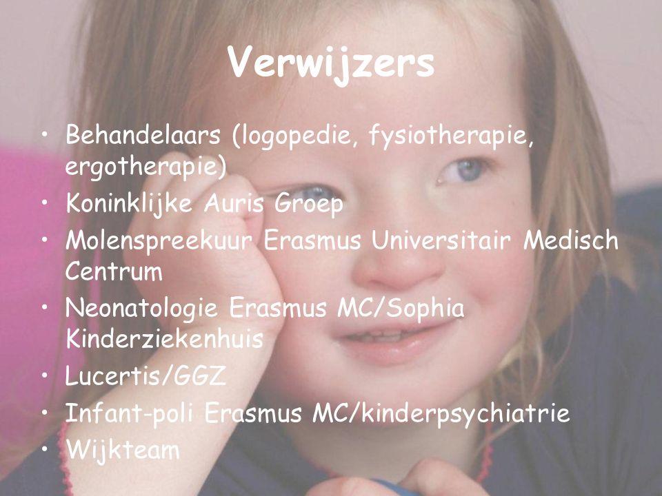 Verwijzers Behandelaars (logopedie, fysiotherapie, ergotherapie) Koninklijke Auris Groep Molenspreekuur Erasmus Universitair Medisch Centrum Neonatolo