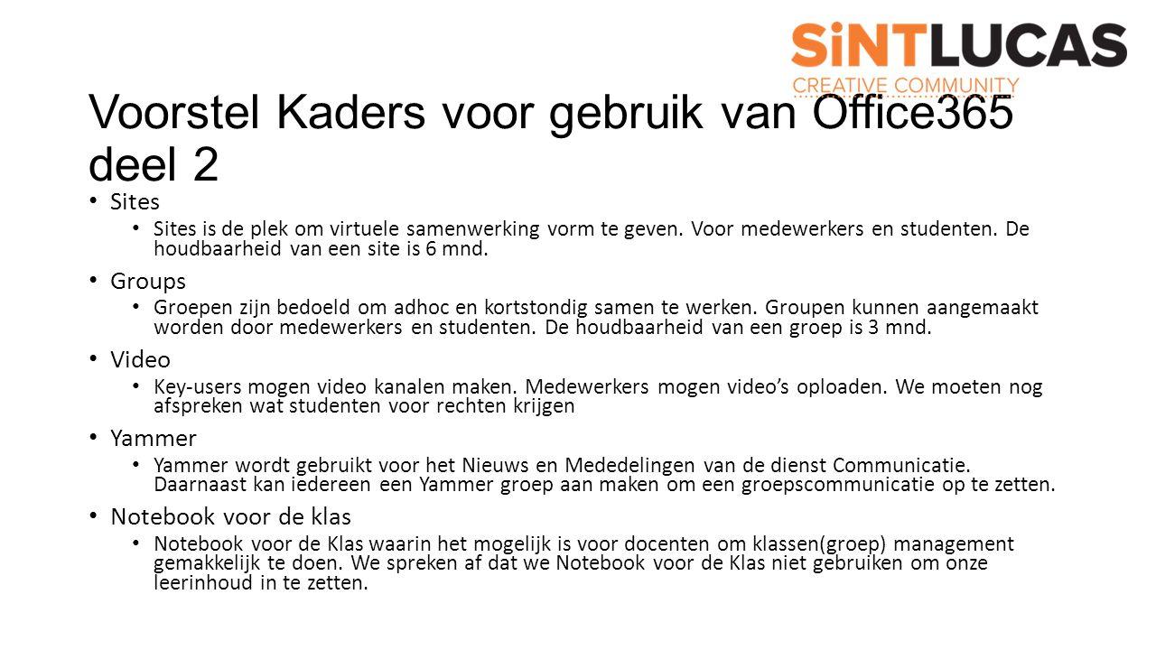 Voorstel Kaders voor gebruik van Office365 deel 2 Sites Sites is de plek om virtuele samenwerking vorm te geven. Voor medewerkers en studenten. De hou