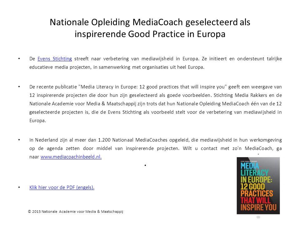 Nationale Opleiding MediaCoach geselecteerd als inspirerende Good Practice in Europa De Evens Stichting streeft naar verbetering van mediawijsheid in Europa.