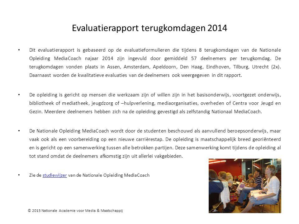 Evaluatierapport terugkomdagen 2014 Dit evaluatierapport is gebaseerd op de evaluatieformulieren die tijdens 8 terugkomdagen van de Nationale Opleiding MediaCoach najaar 2014 zijn ingevuld door gemiddeld 57 deelnemers per terugkomdag.