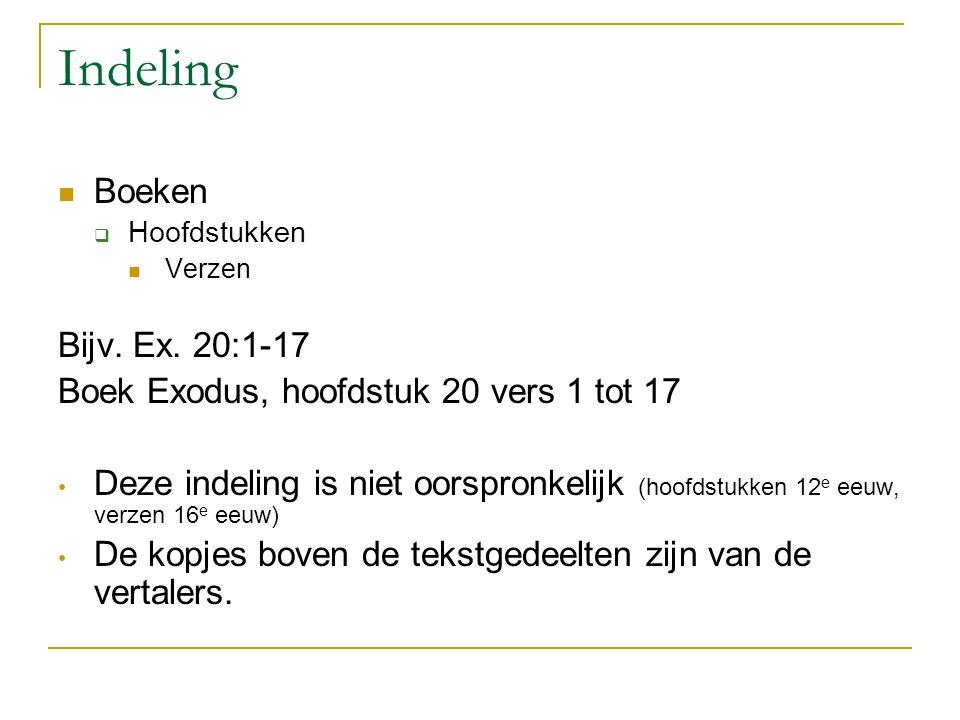 Indeling Boeken  Hoofdstukken Verzen Bijv. Ex.