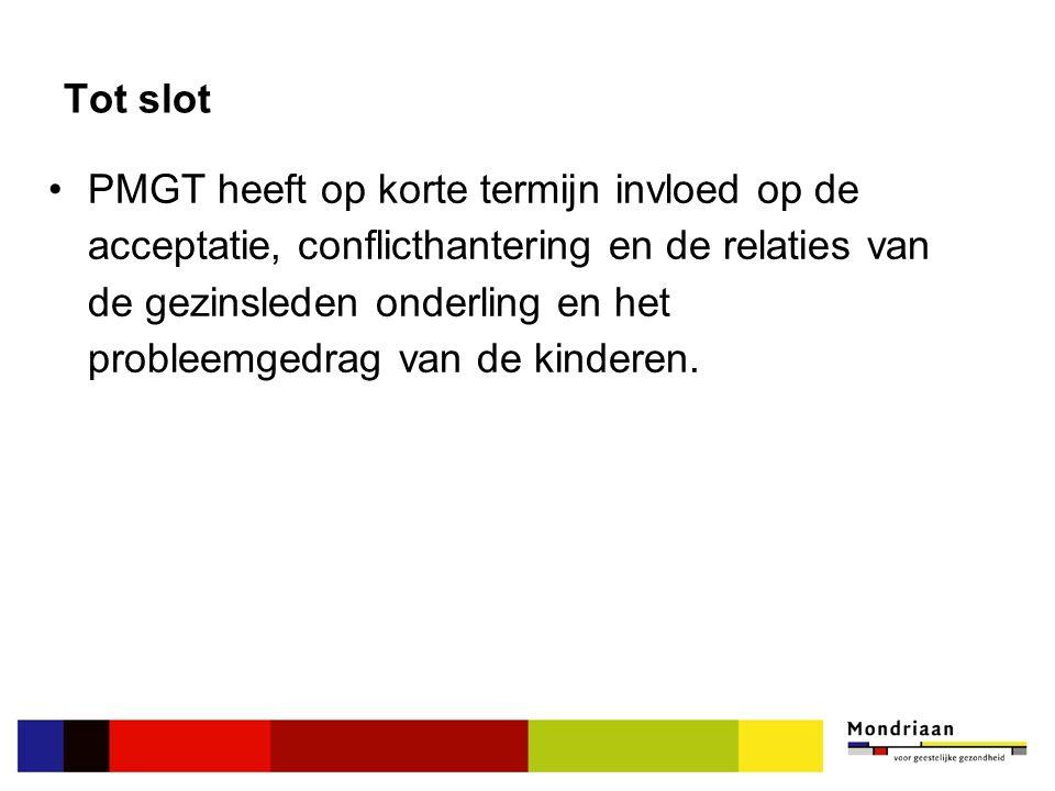 Tot slot PMGT heeft op korte termijn invloed op de acceptatie, conflicthantering en de relaties van de gezinsleden onderling en het probleemgedrag van de kinderen.