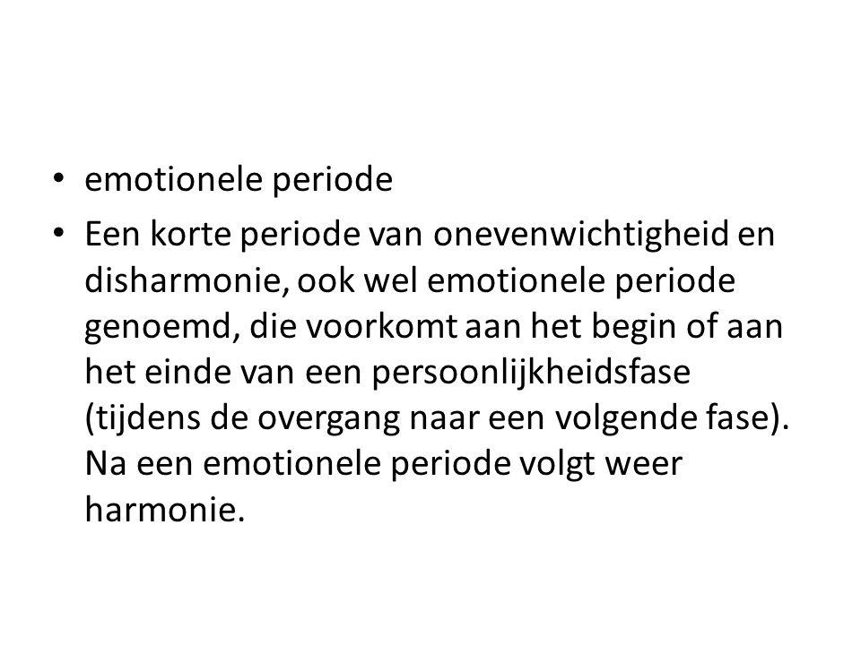 emotionele periode Een korte periode van onevenwichtigheid en disharmonie, ook wel emotionele periode genoemd, die voorkomt aan het begin of aan het e