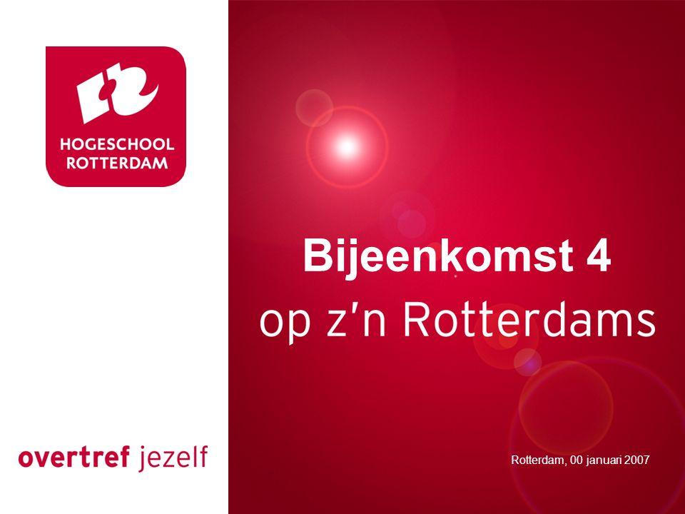 Bijeenkomst 4 Rotterdam, 00 januari 2007